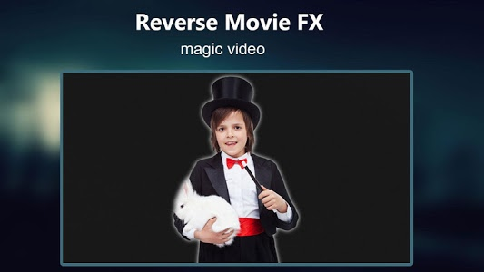 Download Reverse Movie FX - magic video  APK